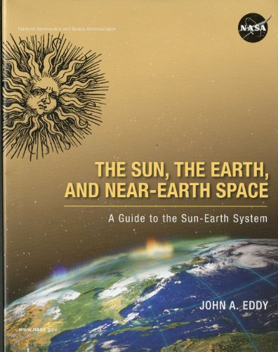 9780160838088: The Sun, the Earth, and Near-Earth Space: A Guide to the Sun-Earth System