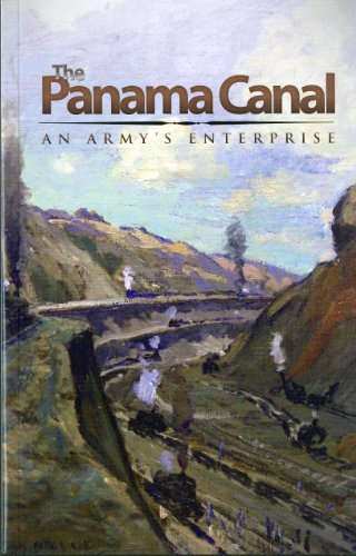 The Panama Canal: An Army's Enterprise (0160840988) by Hoffman, Jon T.