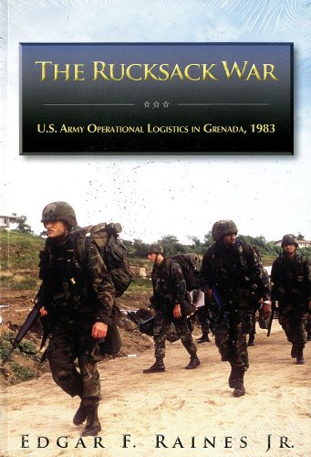 Rucksack War: U.S. Army Operational Logistics in: Raines, Edgar.