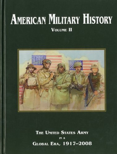 9780160841842: American Military History: The United States Army In A Global Era, 1917-2008 (Center of Military History Publication) (Volume 2)