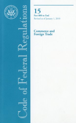 Code of Federal Regulations, Title 15, Commerce and Foreign Trade, Pt. 800-End, Revised as of ...