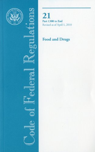9780160853852: Code of Federal Regulations, Title 21, Food and Drugs, Pt. 1300-End, Revised as of April 1, 2010