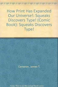 9780160861772: How Print Has Expanded Our Universe!: Squeaks Discovers Type! (Comic Book)