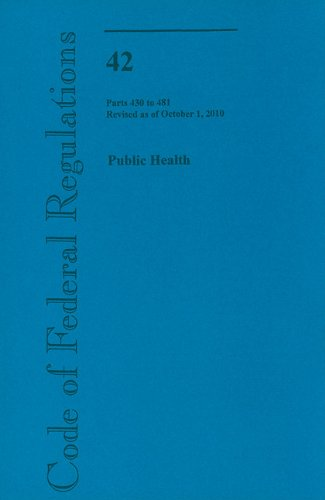 Code of Federal Regulations, Title 42, Public Health, Pt. 430-481, Revised as of October 1, 2010