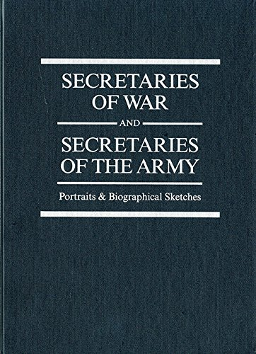 9780160866906: Secretaries Of War And Secretaries Of The Army: Portraits & Biographical Sketches 2010 (Center of Military History Publication)