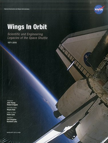 9780160868467: Wings in Orbit: Scientific and Engineering Legacies of the Space Shuttle 1971-2010