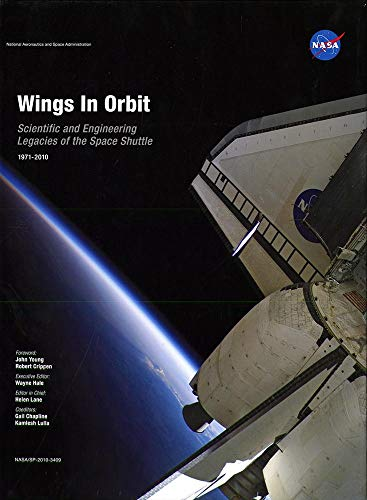 9780160868474: Wings in Orbit: Scientific and Engineering Legacies of the Space Shuttle 1971-2010