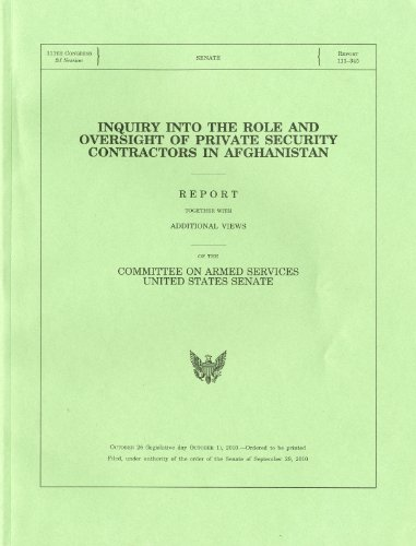 9780160869778: Inquiry Into the Role and Oversight of Private Security Contractors in Afghanistan, Report, Filed September 29, 2010