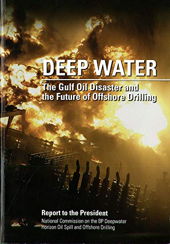 9780160873713: Deep Water: The Gulf Oil Disaster and the Future of Offshore Drilling