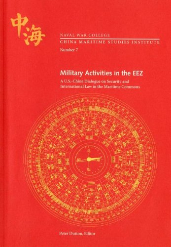 9780160875175: Military Activities In The EEZ: A U.S.- China Dialogue on Security and International Law in the Maritime Commons (China Maritime Studies)