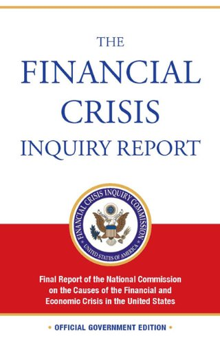 9780160877278: The Financial Crisis Inquiry Report: Final Report of the National Commission on the Causes of the Financial and Economic Crisis in the United States