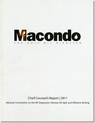 9780160879630: Macondo: The Gulf Oil Disaster, Chief Counsel's Report, 2011