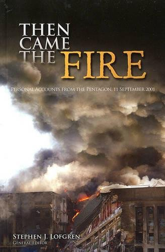 9780160891854: Then Came The Fire: Personal Accounts From The Pentagon, 11 Sept. 2001