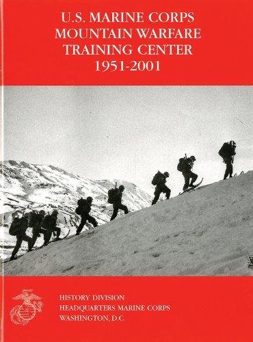 9780160895340: U.S. Marine Corps Mountain Warfare Training Center 1951-2001