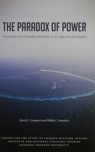 9780160897603: The Paradox of Power: Sino-American Strategic Restraint in an Era of Vulnerability: Sino-American Strategic Restraint in an Era of Vulnerability