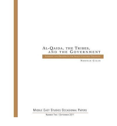 9780160901072: Al-Qaida, The Tribes, And The Government: Lessons And Prospects For Iraq'S Unstable Triangle