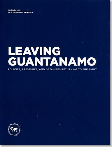 9780160903861: Leaving Guantanamo: Policies, Pressures, And Detainees Returning To The Fight