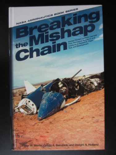 Breaking the Mishap Chain: Human Factors Lessons Learned from Aerospace Accidents and Incidents in ...