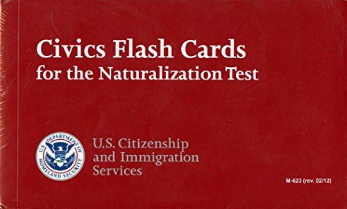 Civics Flash Cards for the Naturalization Test 2012 (English Version): Homeland Security Dept.