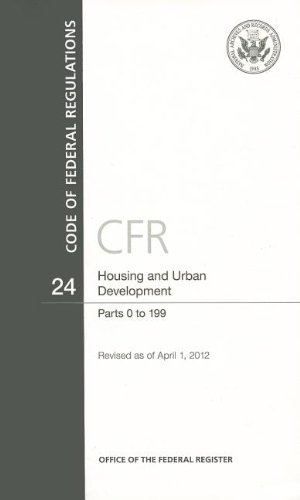 Code of Federal Regulations, Title 24, Housing and Urban Development, Pt. 0-199, Revised as of ...