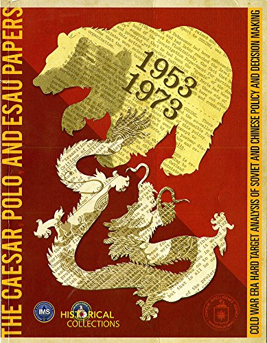 9780160909580: AESAR, POLO, and ESAU Papers: Cold War Era Hard Target Analysis of Soviet and Chinese Policy and Decision Making, 1953-1973