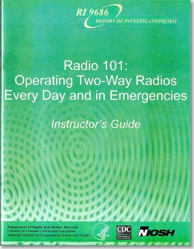 9780160910012: Radio 101: Operating Two-Way Radios, Every Day and In Emergencies: Instructor's Guide and CD; and Student's Handbook (Dhhs (Niosh) Publication)