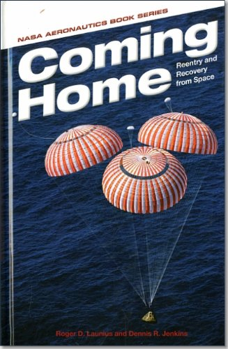 9780160910647: Coming Home: Reentry and Recovery from Space: Reentry and Recovery from Space (NASA/Sp)
