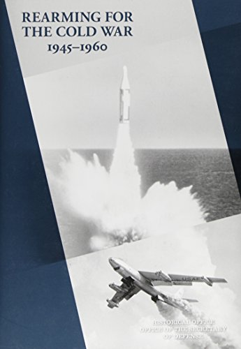 9780160911323: Rearming for the Cold War, 1945-1960 (History of Acquisition in the Department of Defense)
