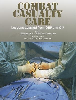 9780160913907: Combat Casualty Care: Lessons Learned From OEF and OIF
