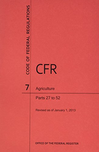 Code of Federal Regulations, Title 7, Agriculture, Pt. 27-52, Revised as of January 1, 2013: n/a