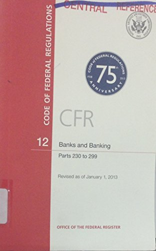 Code of Federal Regulations, Title 12, Banks and Banking, Pt. 230-299, Revised as of January 1, ...