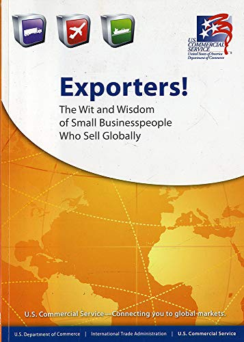 9780160917158: Exporters: The Wit And Wisdom Of Small Businesspeople Who Sell Globally