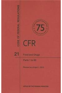 Code of Federal Regulations, Title 21, Food and Drugs, Pt. 1-99, Revised as of April 1, 2013: ...