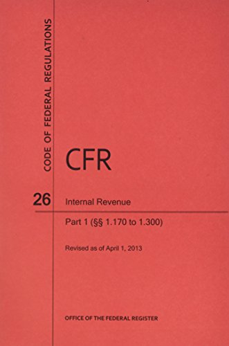 9780160918032: Code of Federal Regulations, Title 26, Internal Revenue, Pt. 1 (Sections 1.170 to 1.300), Revised as of April 1, 2013