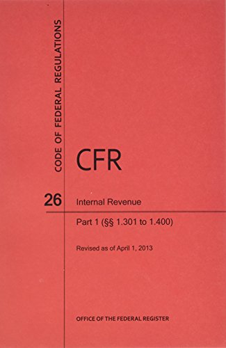 9780160918049: Code of Federal Regulations, Title 26, Internal Revenue, Pt. 1 (Sections 1.301. to 1.400), Revised as of April 1, 2013