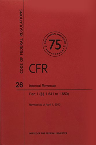 9780160918087: Code of Federal Regulations, Title 26, Internal Revenue, Pt. 1 (Sections 1.641. to 1.850), Revised as of April 1, 2013