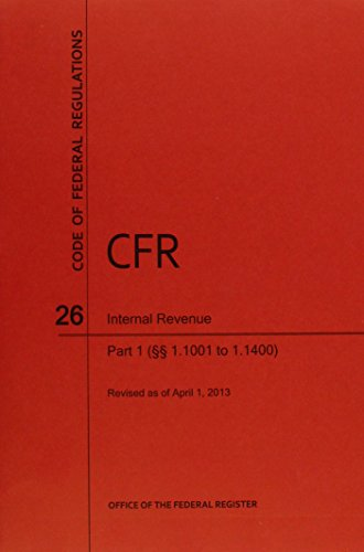 9780160918117: Code of Federal Regulations, Title 26, Internal Revenue, Pt. 1 (Sections 1.1001. to 1.1400), Revised as of April 1, 2013