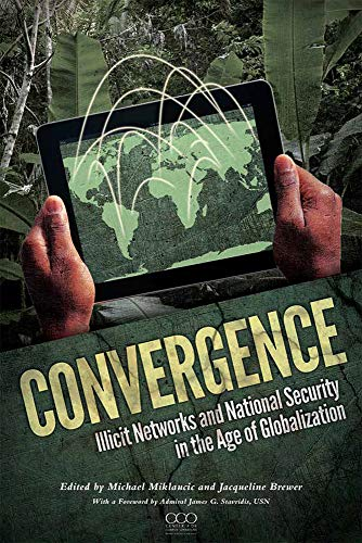 9780160919237: Convergence: Illicit Networks And National Security In The Age Of Globalization