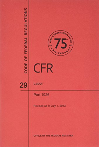 9780160919619: Code of Federal Regulations, Title 29, Labor, Pt. 1926, Revised as of July 1, 2013