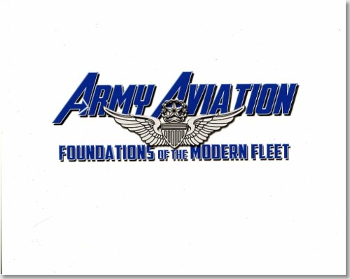 9780160920332: Army Aviation: Foundations of the Modern Fleet: Foundations of the Modern Fleet