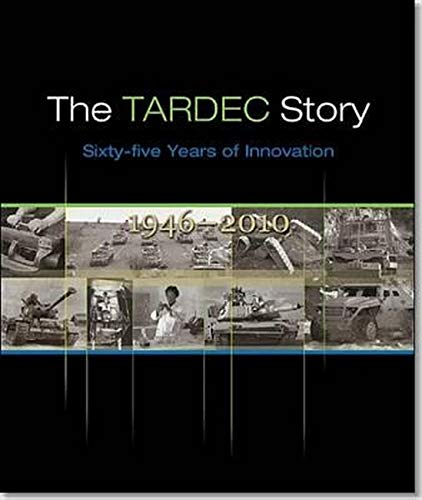 9780160921889: The Tardec Story: Sixty-Five Years of Innovation, 1946-2010: Sixty-Fuve Years of Innovation, 1946-2010