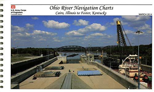 9780160924040: Ohio River Navigation Charts: Cairo, Illinois to Foster, Kentucky