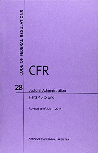 Code of Federal Regulations, Title 28, Judicial Administration, Pt. 43-End, Revised as of July 1, ...