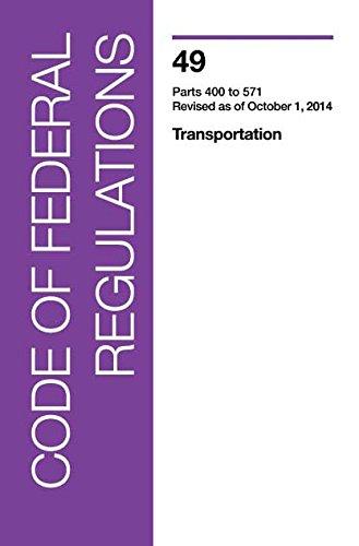 9780160926051: Code of Federal Regulations, Title 49, Transportation, PT. 400-571, Revised as of October 1, 2014