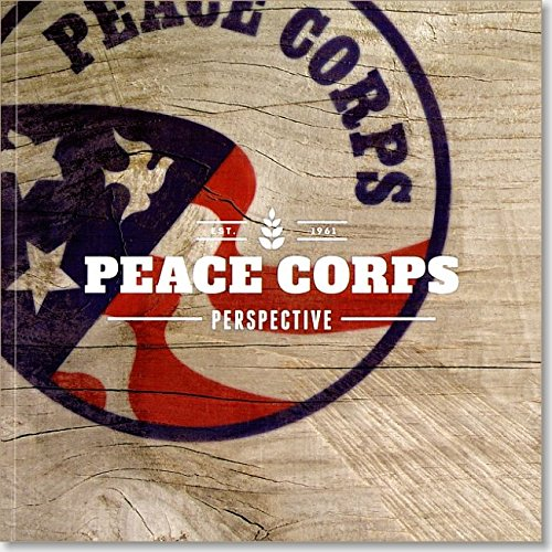 9780160926877: Peace Corps Perspective: A Look at the People, Places, and Cultures of th e First 140 Peace Corps Host Countries From 1964 to 2014: A Look at the ... Peace Corps Host Countries From 1964 to 2014