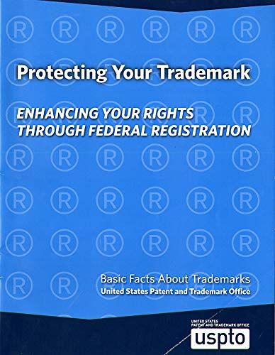9780160928581: Protecting Your Trademark: Enhancing Your Rights Through Federal Registration, Basic Facts About Trademarks