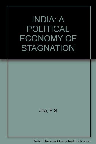 9780165611532: India, a Political Economy of Stagnation