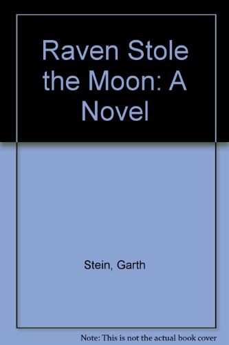 9780167100454: Raven Stole the Moon: A Novel