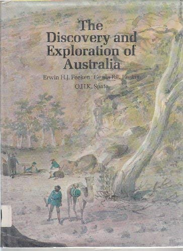 THE DISCOVERY AND EXPLORATION OF AUSTRALIA.: FEEKEN, Erwin H.J.