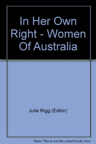 9780170018180: In her own right;: Women of Australia,